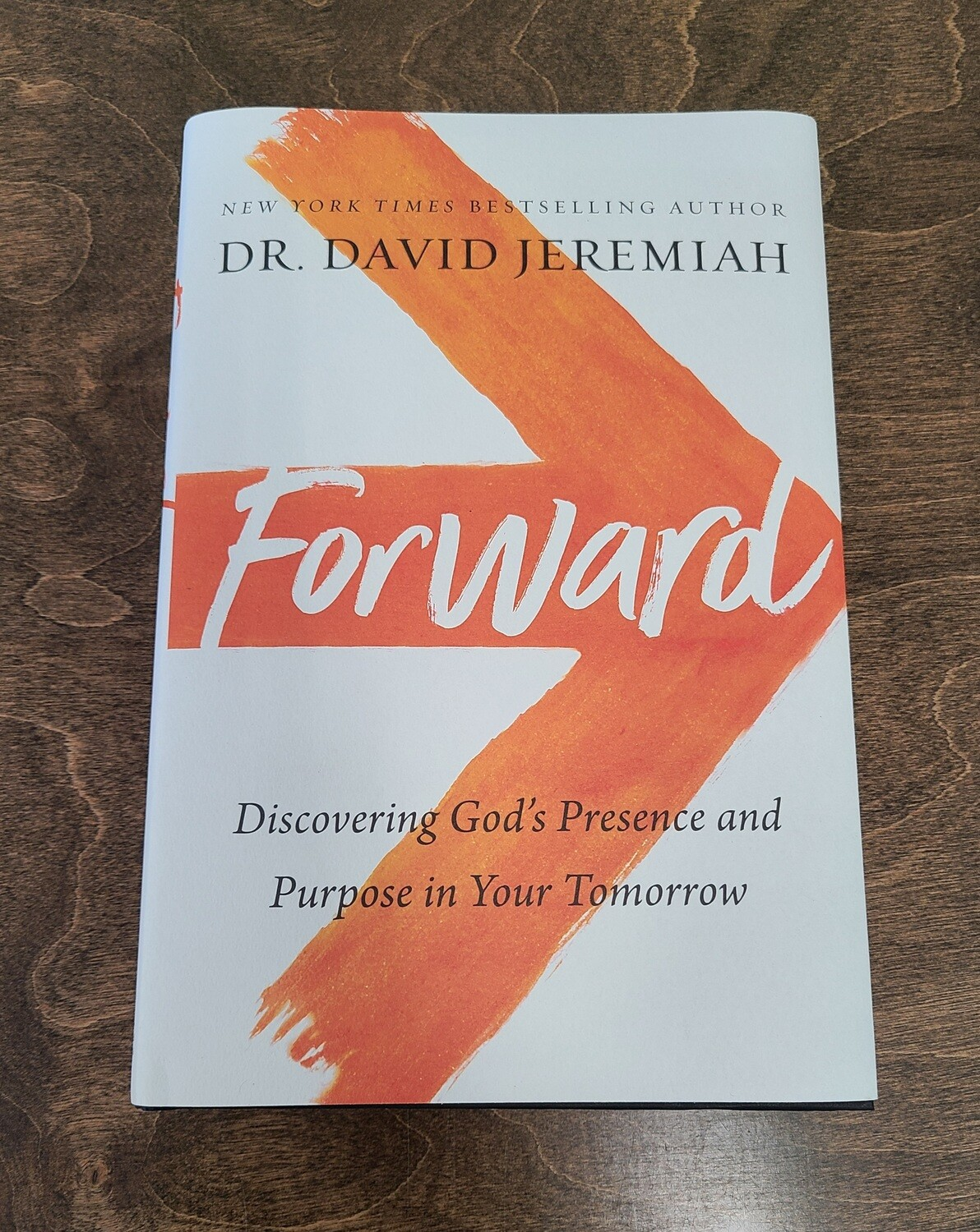 Forward: Discovering God's Presence and Purpose in Your Tomorrow by Dr. David Jeremiah