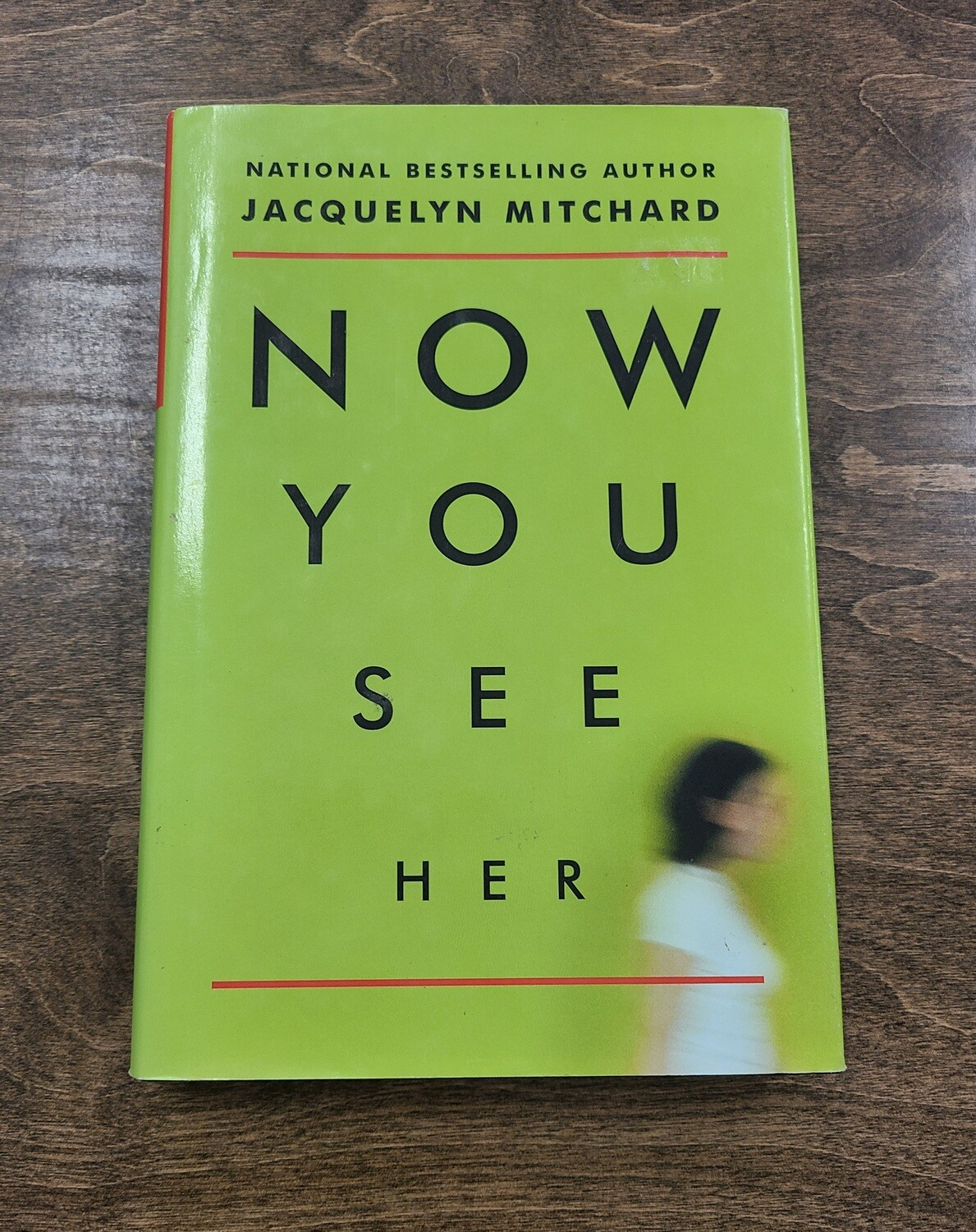 Now You See Her by Jacquelyn Mitchard