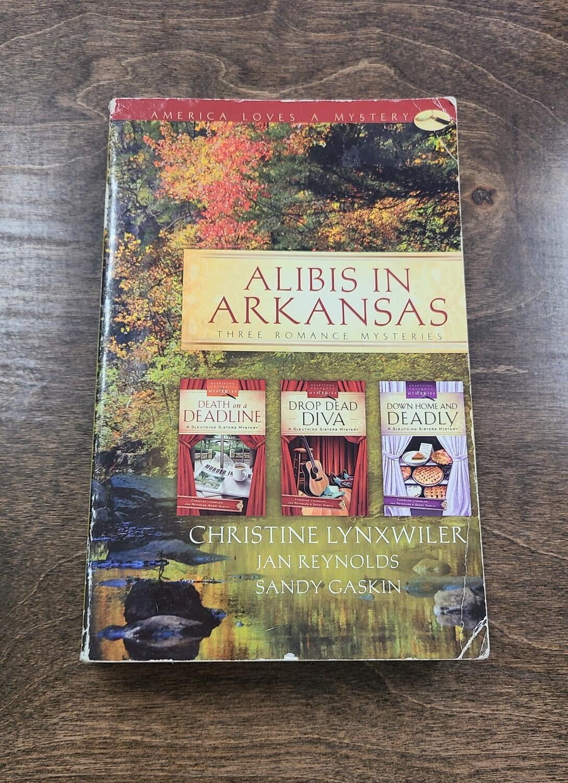 Alibis in Arkansas by Christine Lynxwiler, Jan Reynolds, and Sandy Gaskin