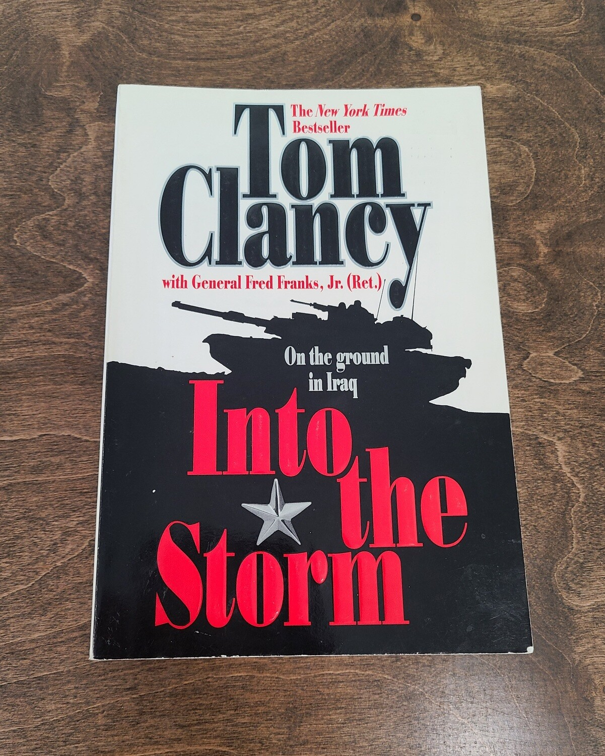 Into the Storm: A Study in Command by Tom Clancy with General Fred Franks, Jr. - Paperback