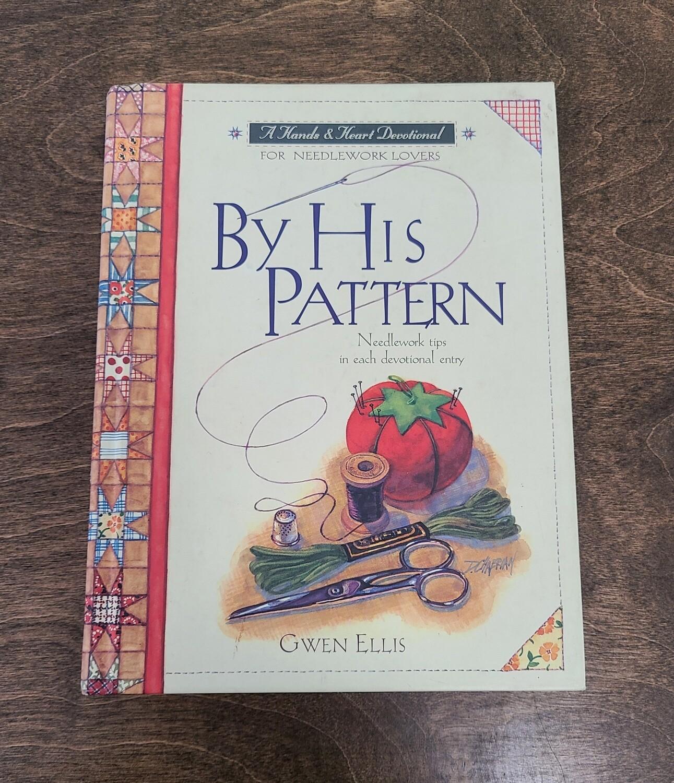 By His Pattern by Gwen Ellis