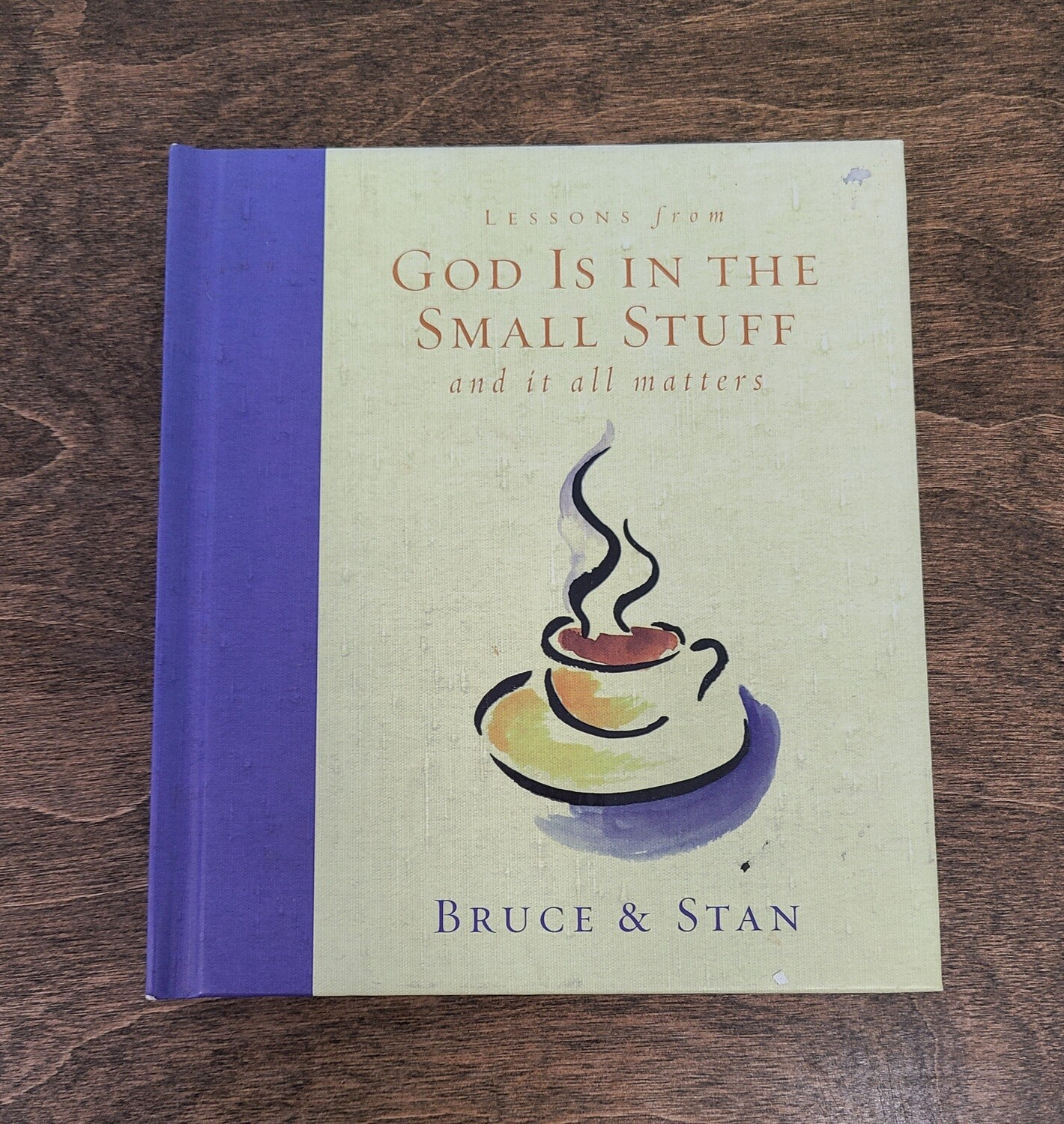 God is in the Small Stuff and It all Matters by Bruce and Stan
