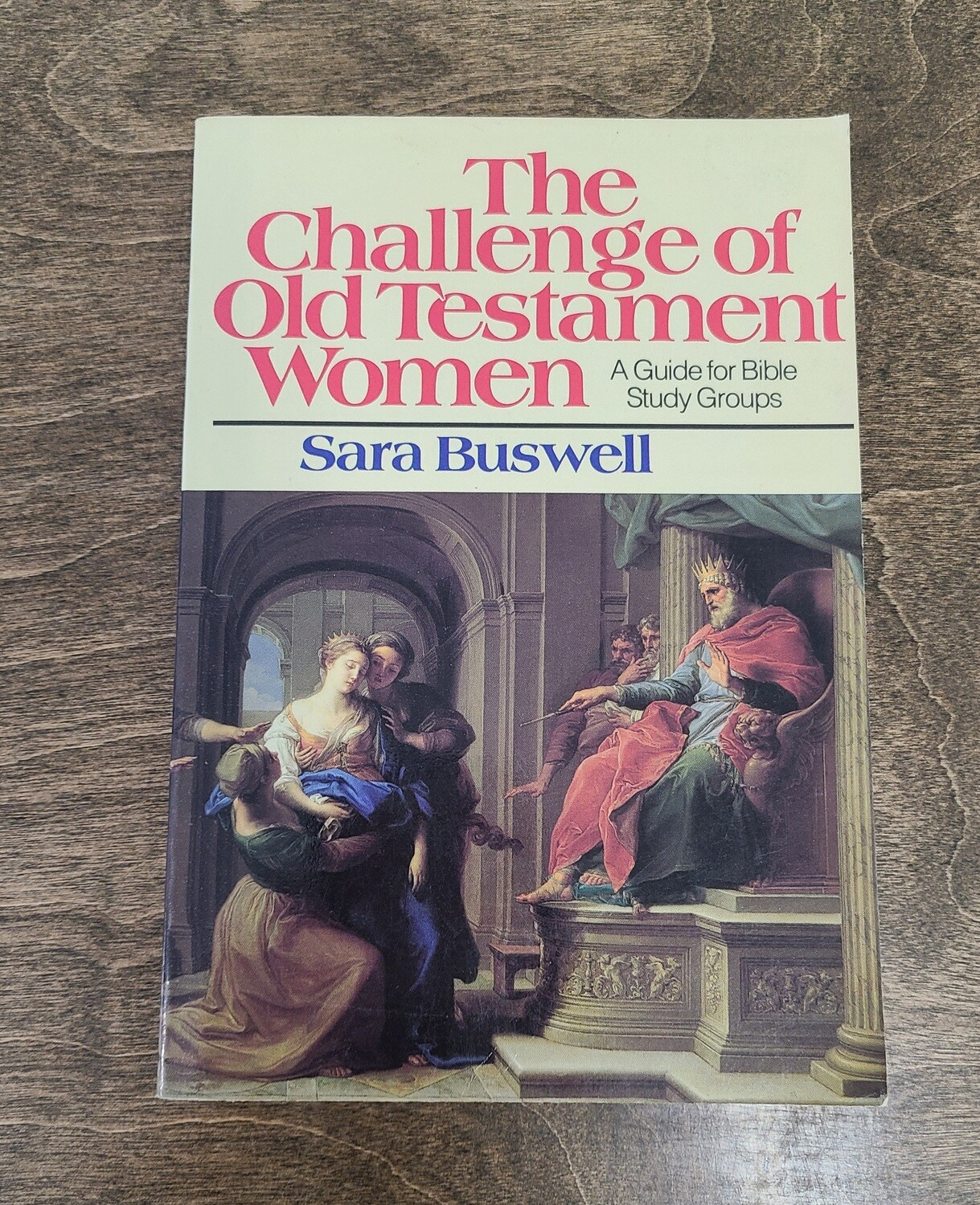 The Challenge of Old Testament Women by Sara Buswell
