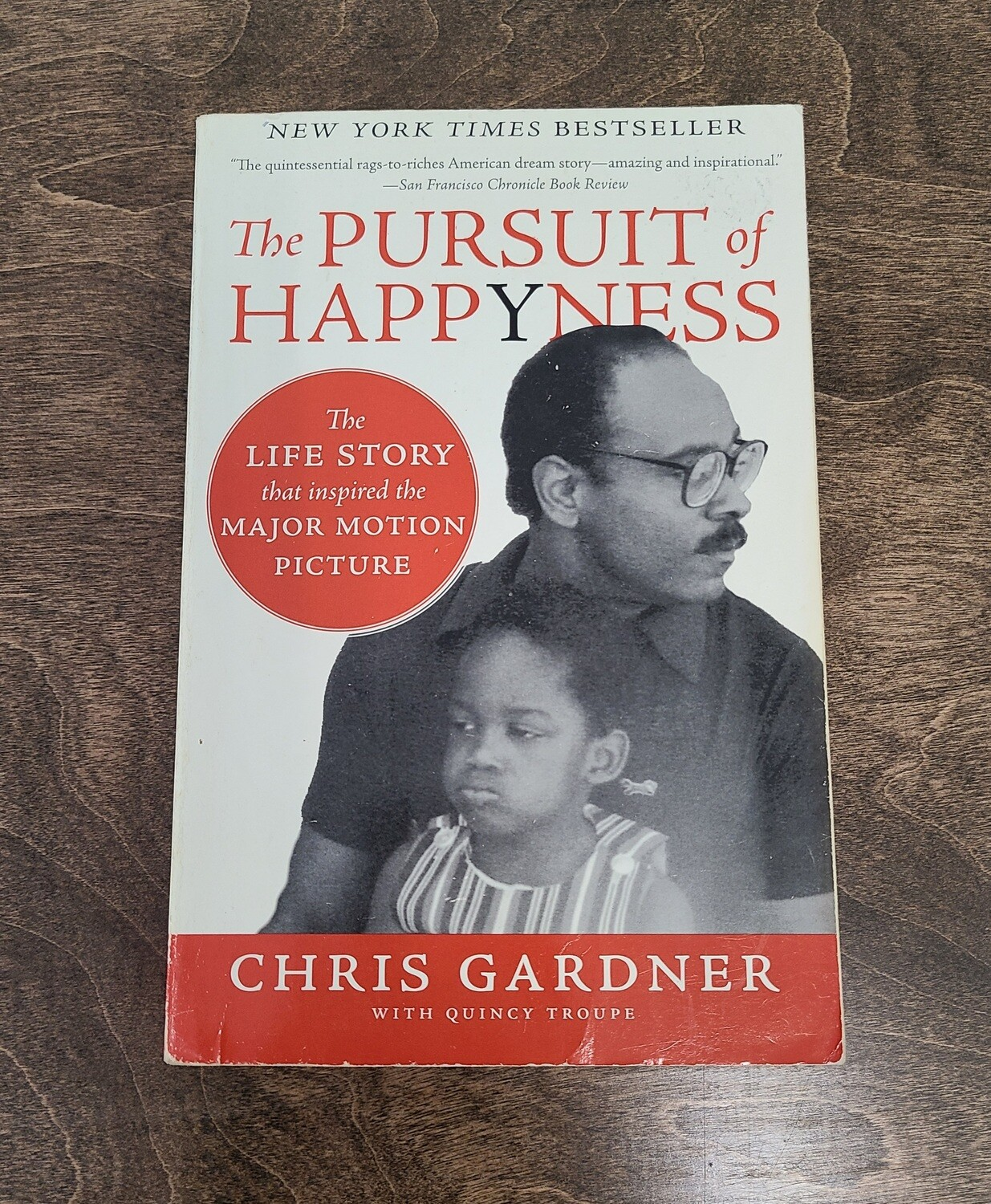 The Pursuit of Happyness by Chris Gardner with Quincy Troupe