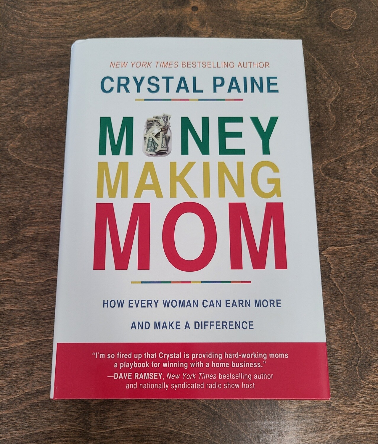 Money Making Mom: How Every Woman Can Earn More and Make a Difference by Crystal Paine