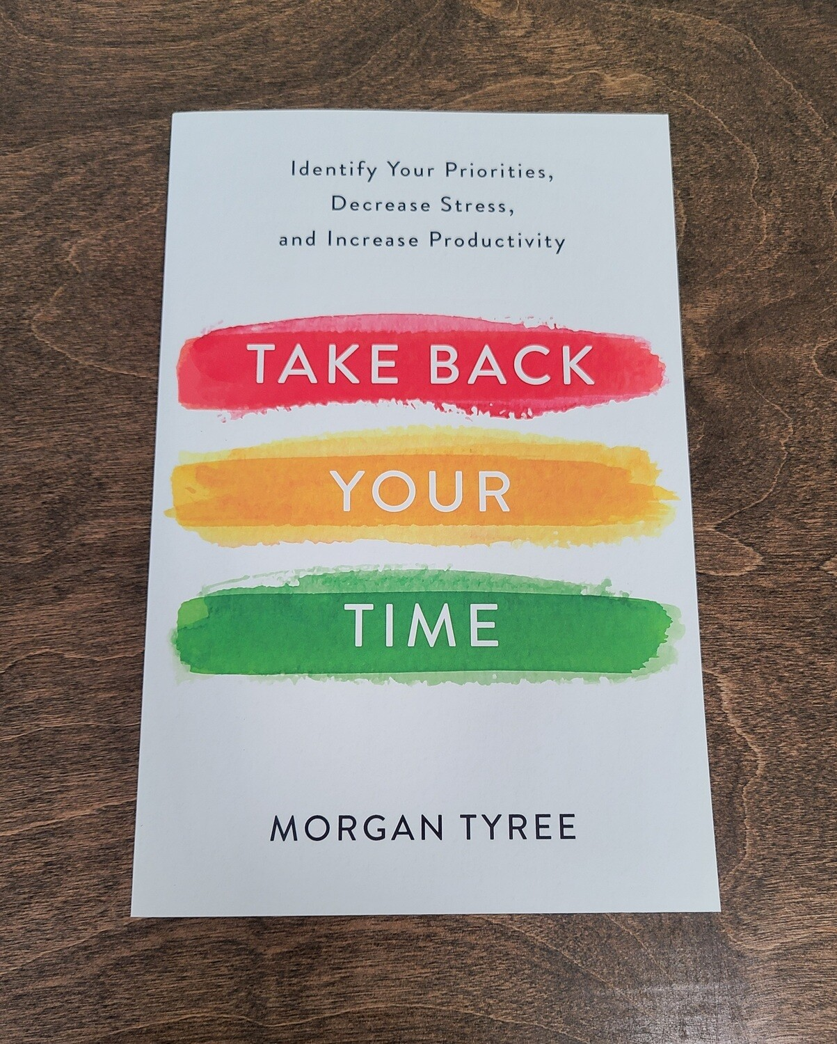 Take Back Your Time by Morgan Tyree