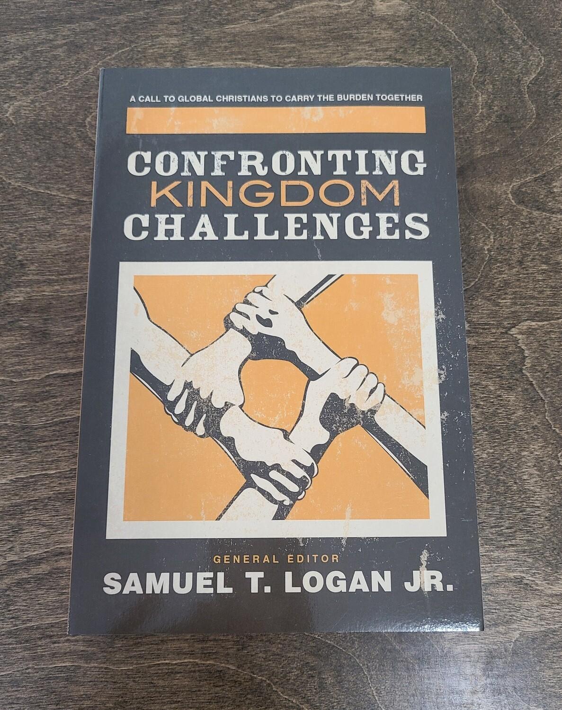Confronting Kingdom Challenges by Samuel T. Logan Jr.