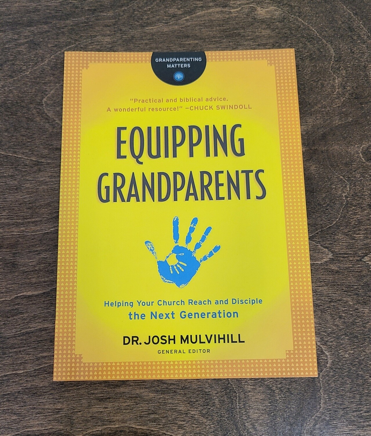 Equipping Grandparents by Dr. Josh Mulvihill