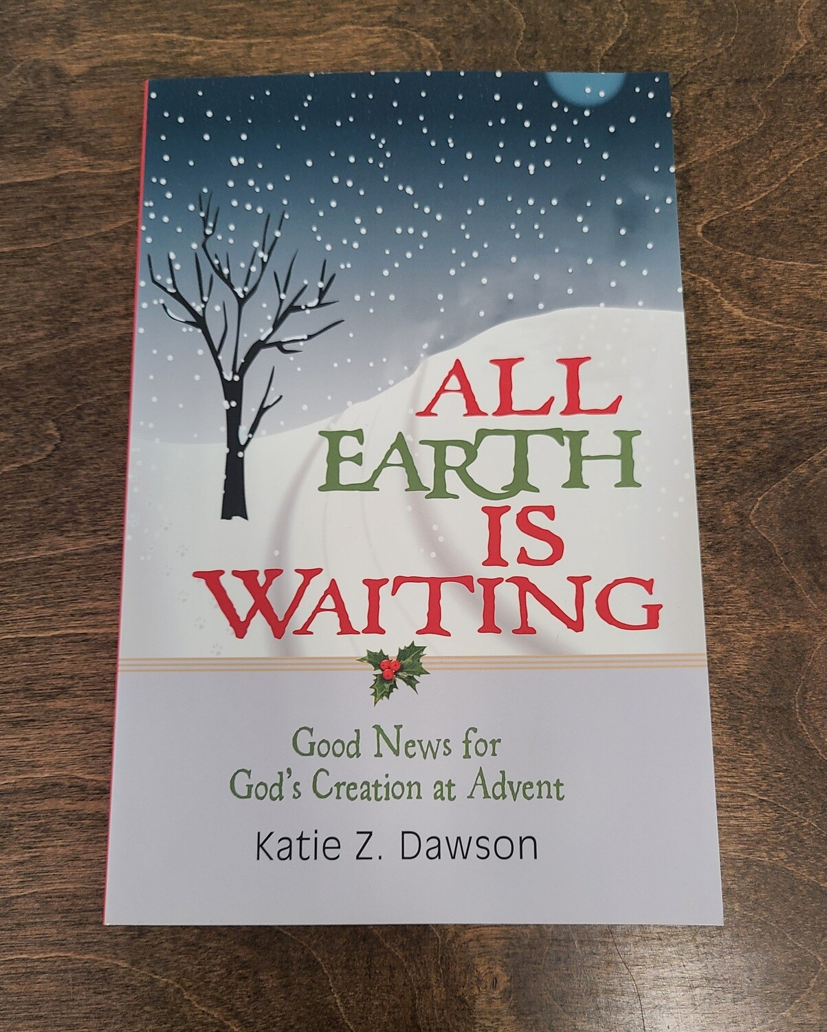 All Earth is Waiting by Katie Z. Dawson