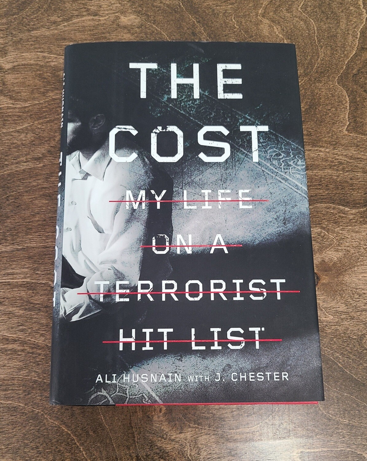 The Cost: My Life on a Terrorist Hit List by Ali Husnain with J. Chester