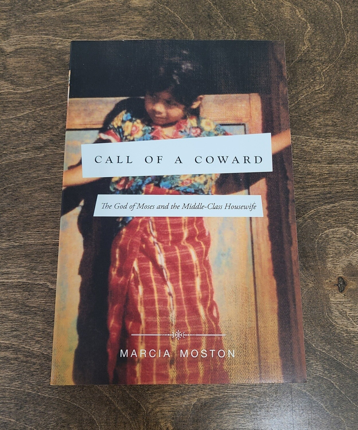 Call of a Coward by Marcia Moston
