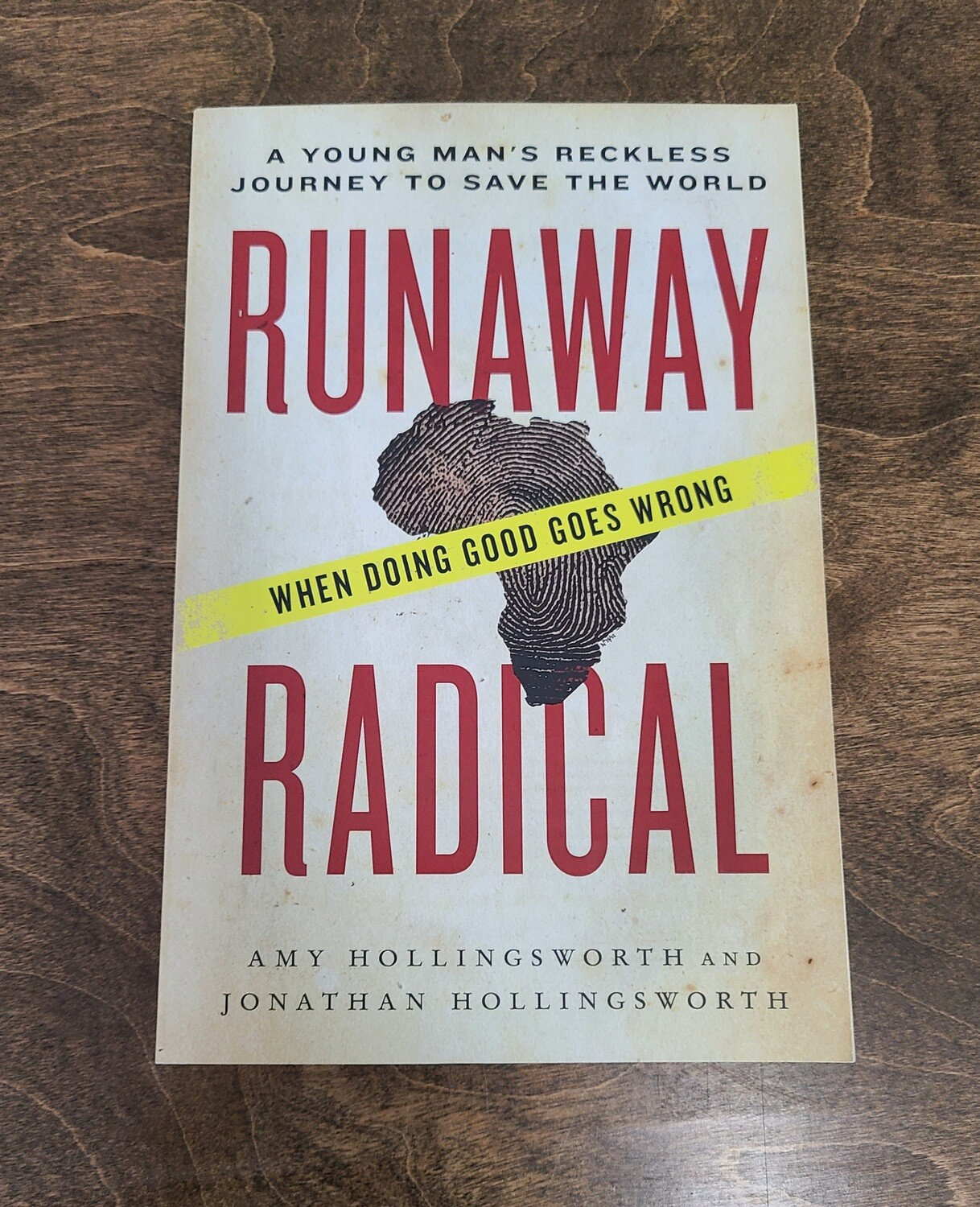 Runaway Radical: A Young Man's Reckless Journey to Save the World by Amy Hollingsworth and Jonathan Hollingsworth