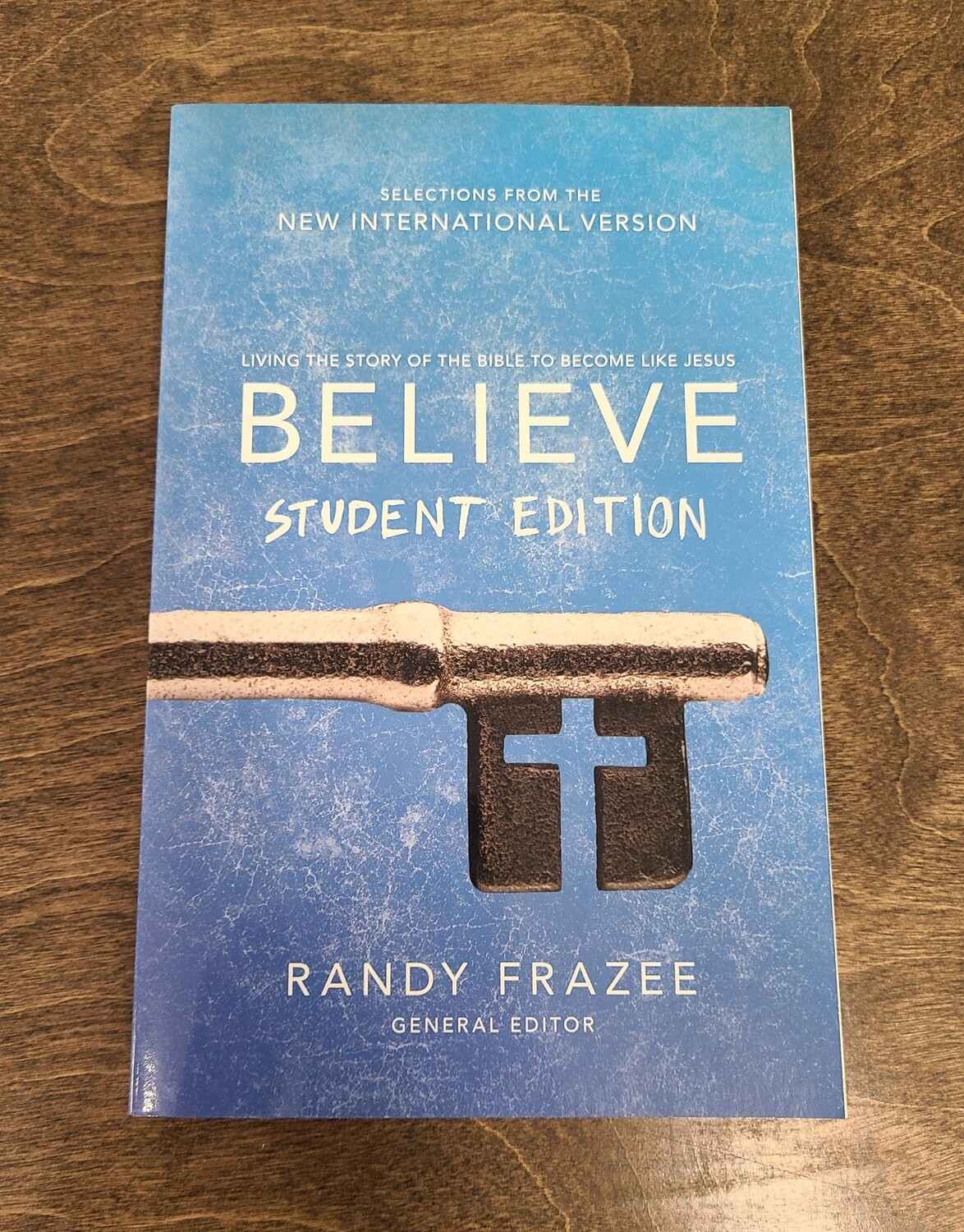 NIV Believe: Student Edition by Randy Frazee
