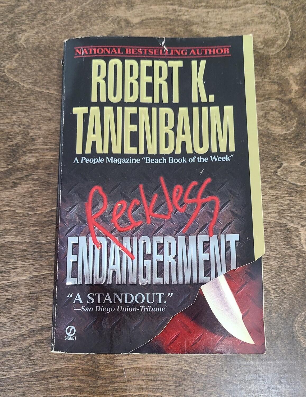 Reckless Endangerment by Robert K. Tanenbaum