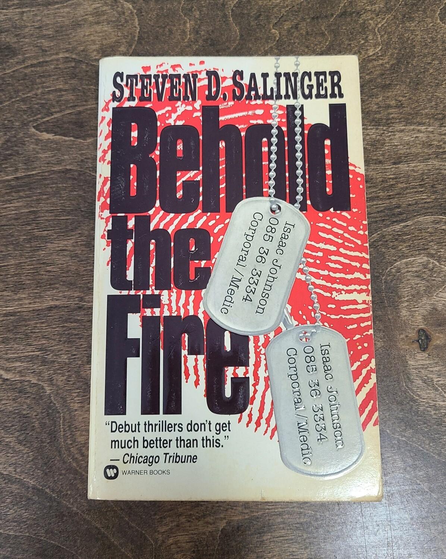 Behold the Fire by Steven D. Salinger