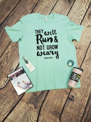 They Will Run and not Grow Weary - T-Shirt