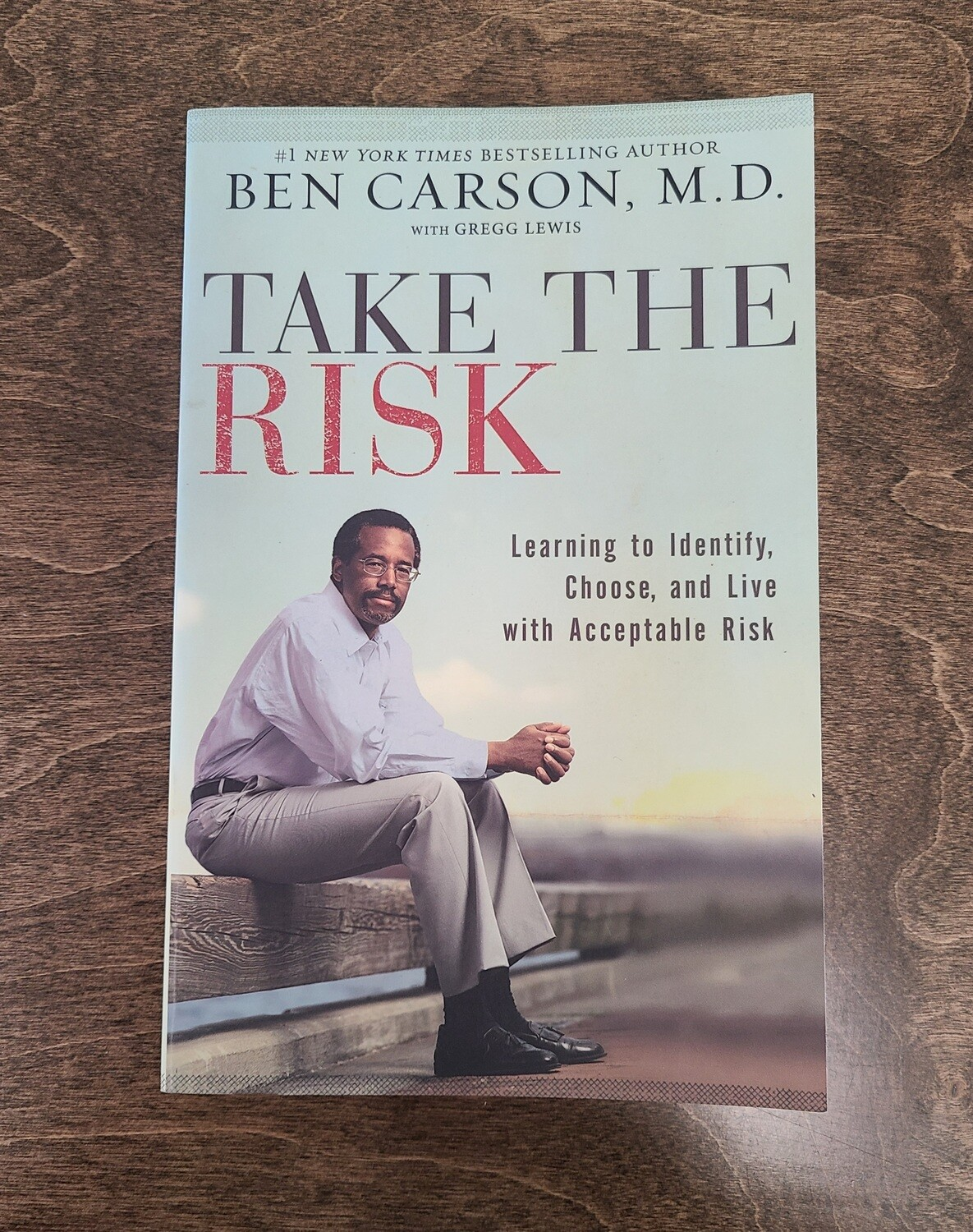 Take the Risk by Ben Carson, M.D. with Gregg Lewis