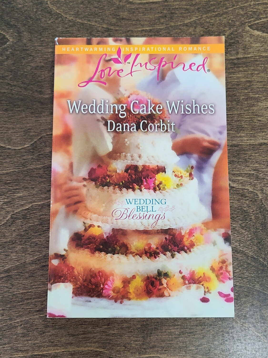 Wedding Cake Wishes by Dana Corbit