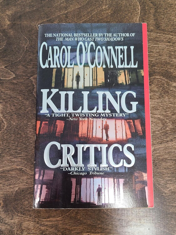 Killing Critics by Carol O'Connel