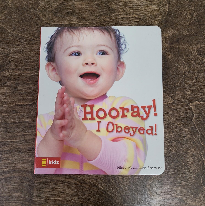Hooray! I Obeyed! by Missy Wolgemuth Schrader