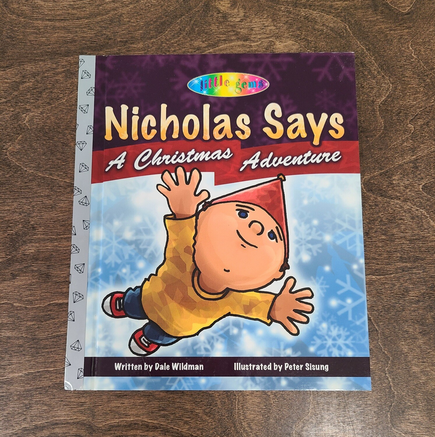 Nicholas Says: A Christmas Adventure by Dale Wildman and Peter Sisung