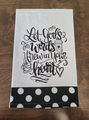 Let God's Words Brew in Your Heart Tea Towel