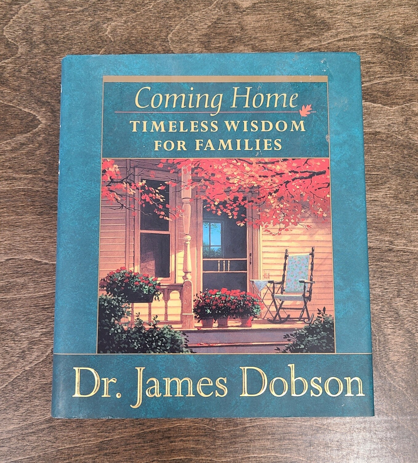 Coming Home: Timeless Wisdom for Families by Dr. James Dobson