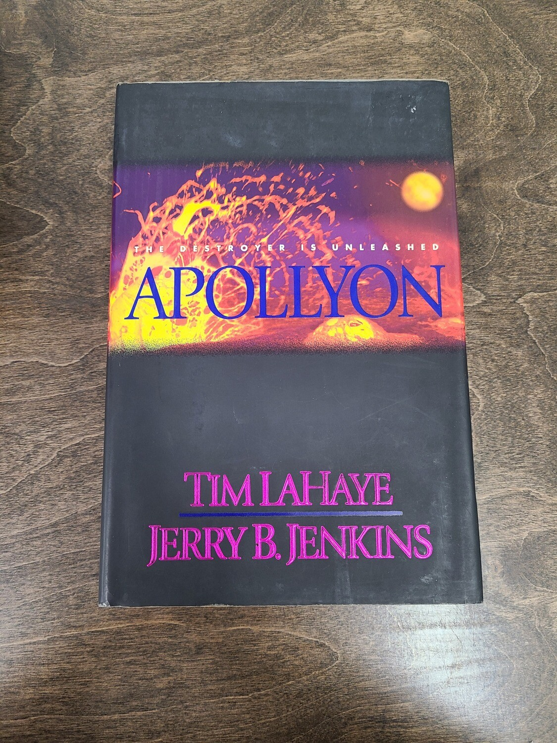 Apollyon: The Destroyer is Unleashed by Tim LaHaye and Jerry B. Jenkins - Hardback