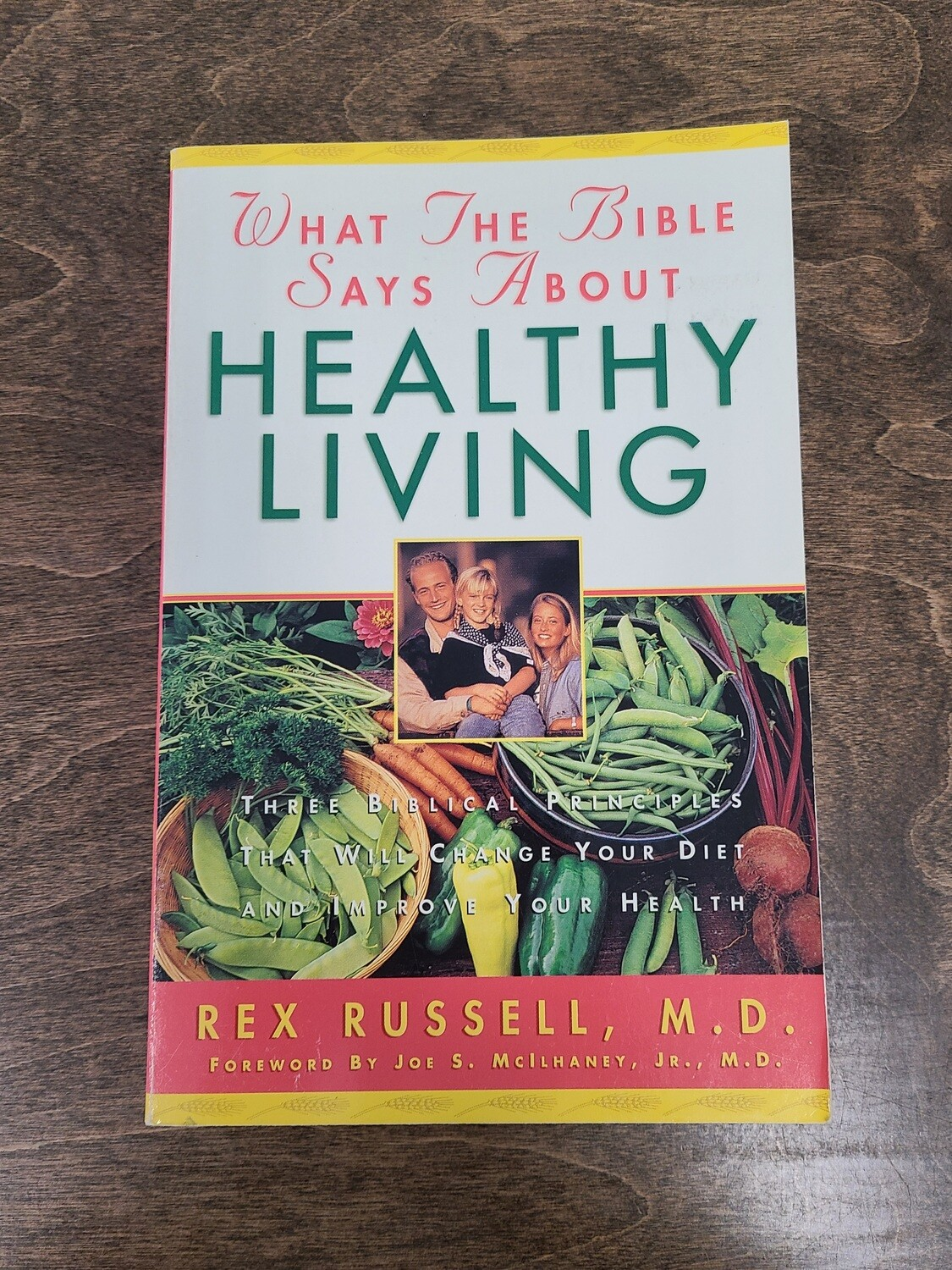 What the Bible Says about Healthy Living by Rex Russell, M. D.