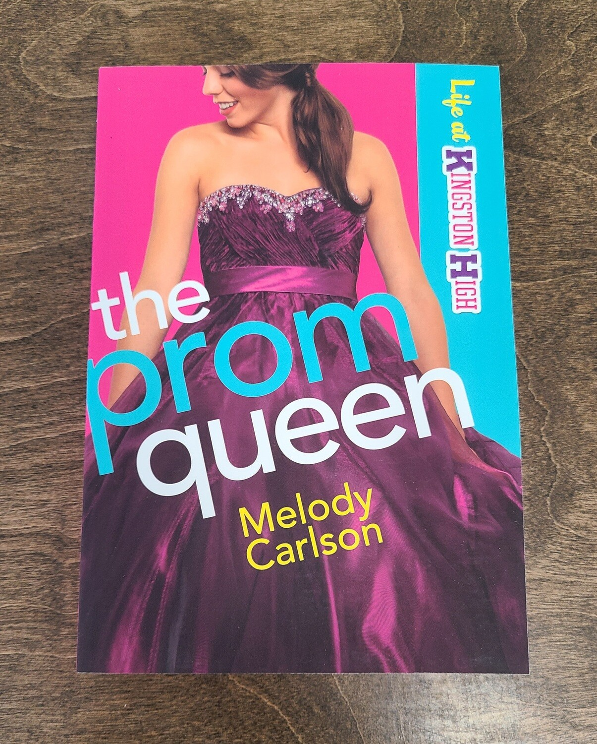 The Prom Queen by Melody Carlson