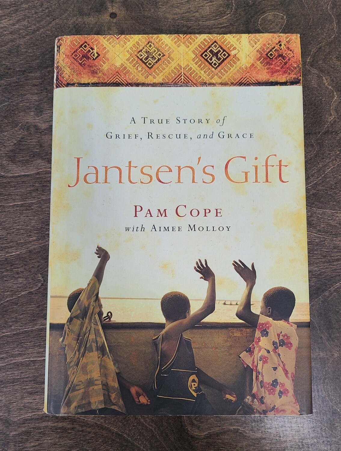 Jantsen's Gift by Pam Cope with Aimee Molloy
