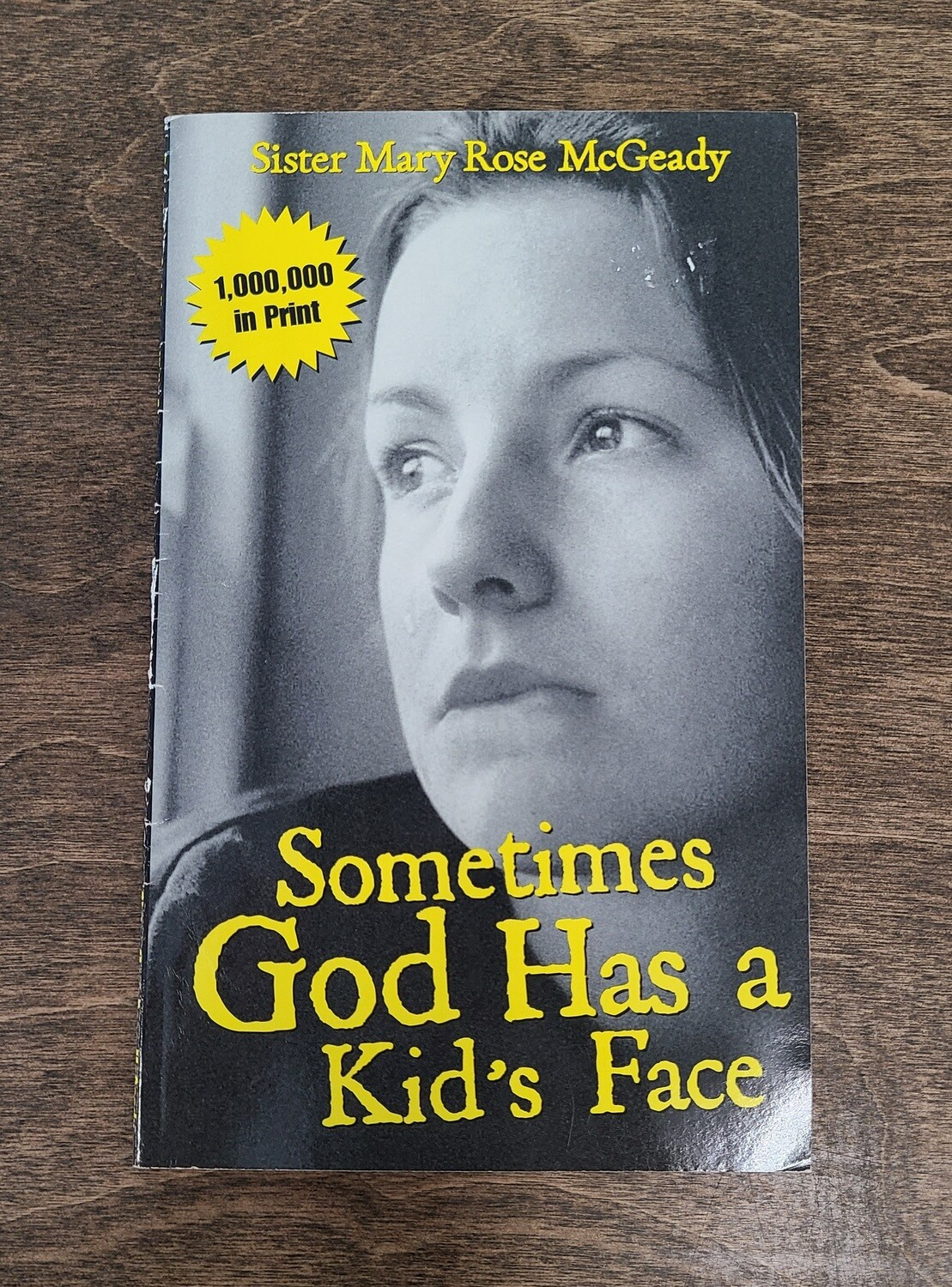 Sometimes God has a Kid's Face by Sister Mary Rose McGeady