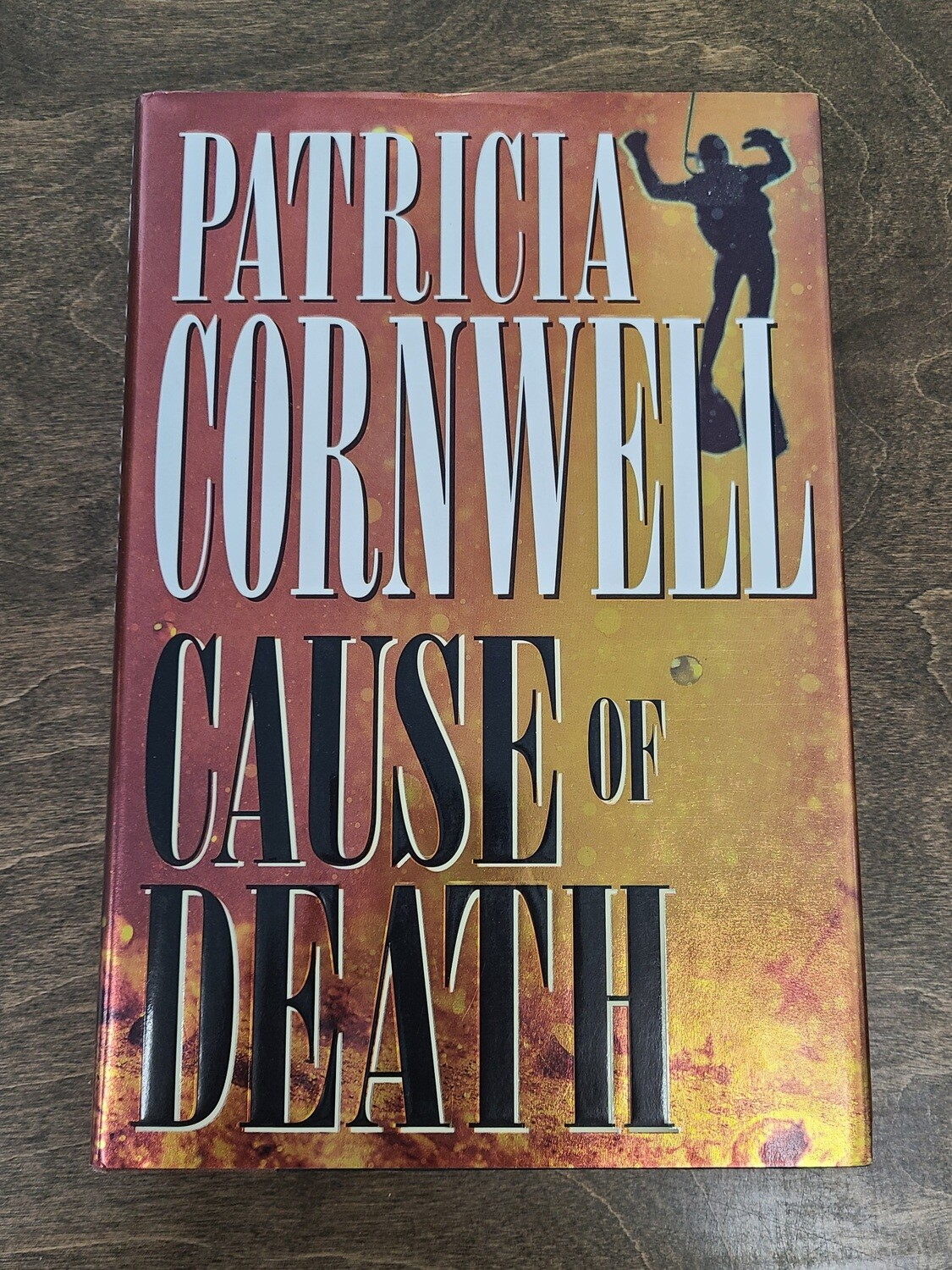 Cause of Death by Patricia Cornwell - Hardback