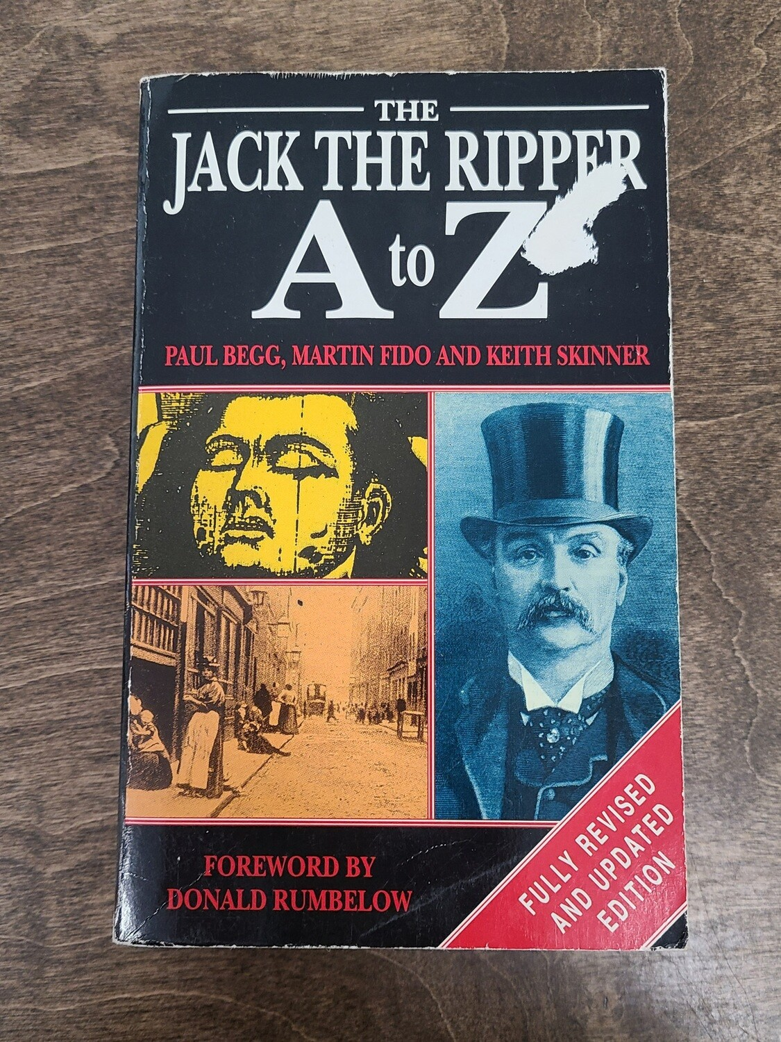 The Jack the Ripper A to Z by Donald Rumbelow