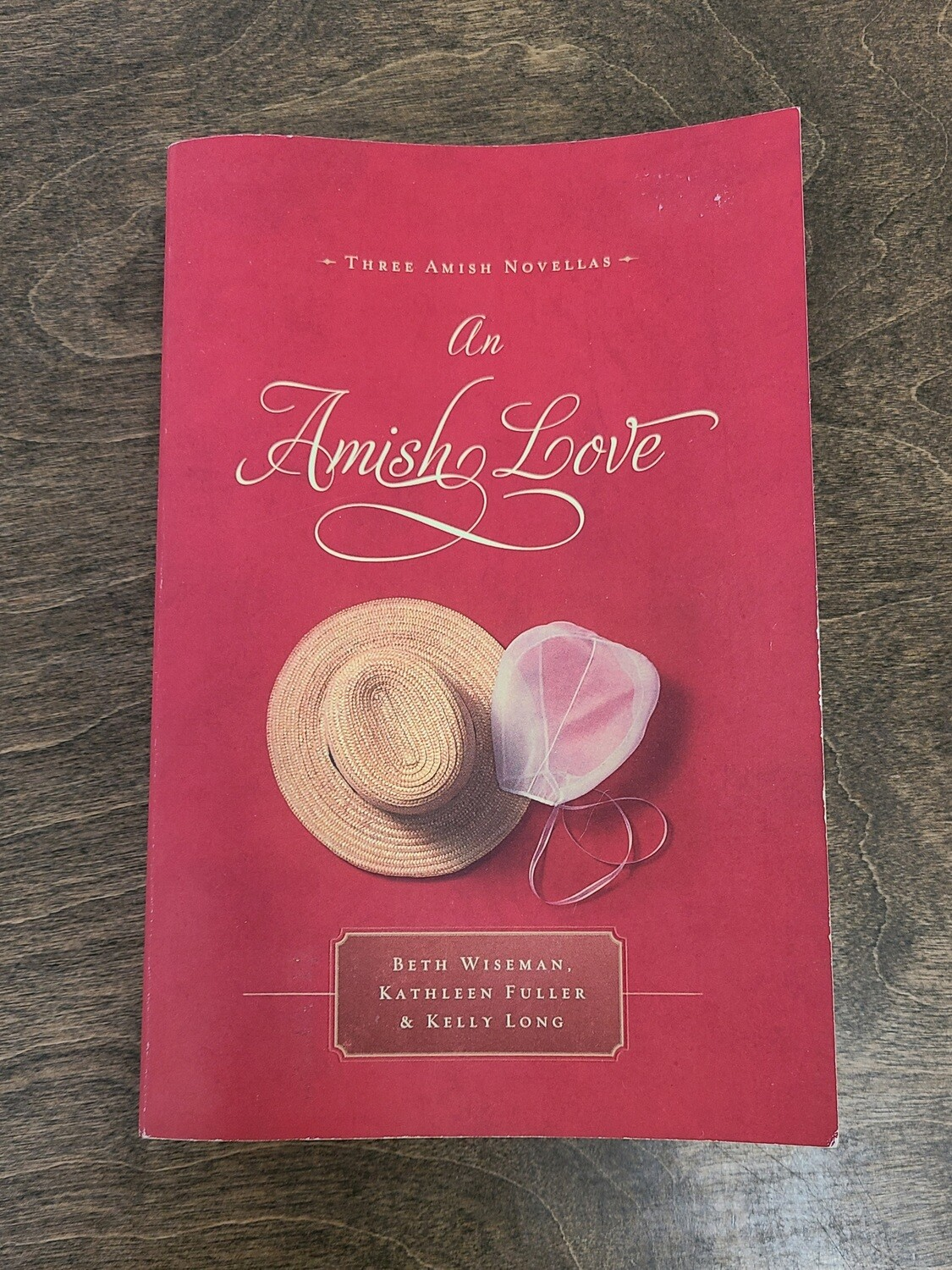 An Amish Love by Beth Wiseman, Kathleen Fuller, and Kelly Long