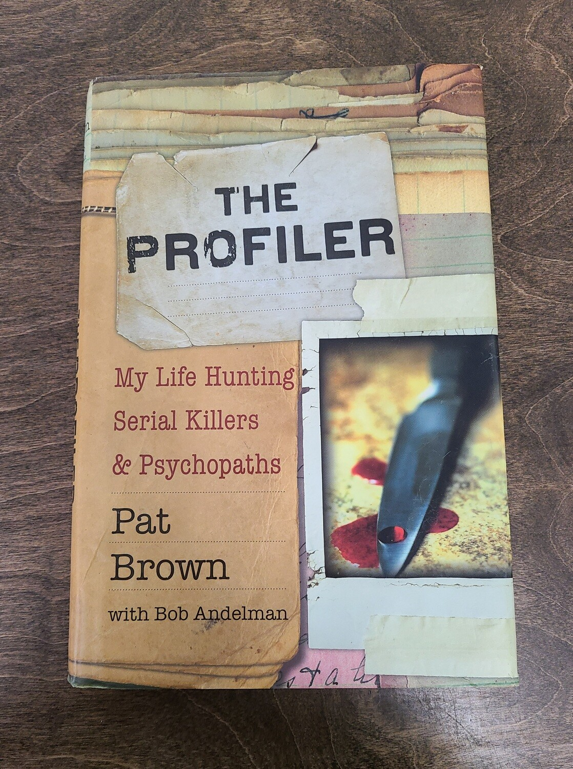 The Profiler by Pat Brown with Bob Andelman