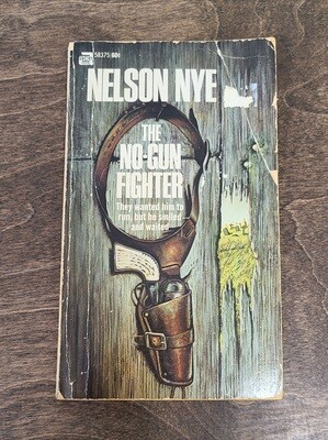 The No-Gun Fighter by Nelson Nye