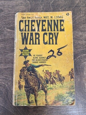 Cheyenne War Cry by Noel M. Loomis