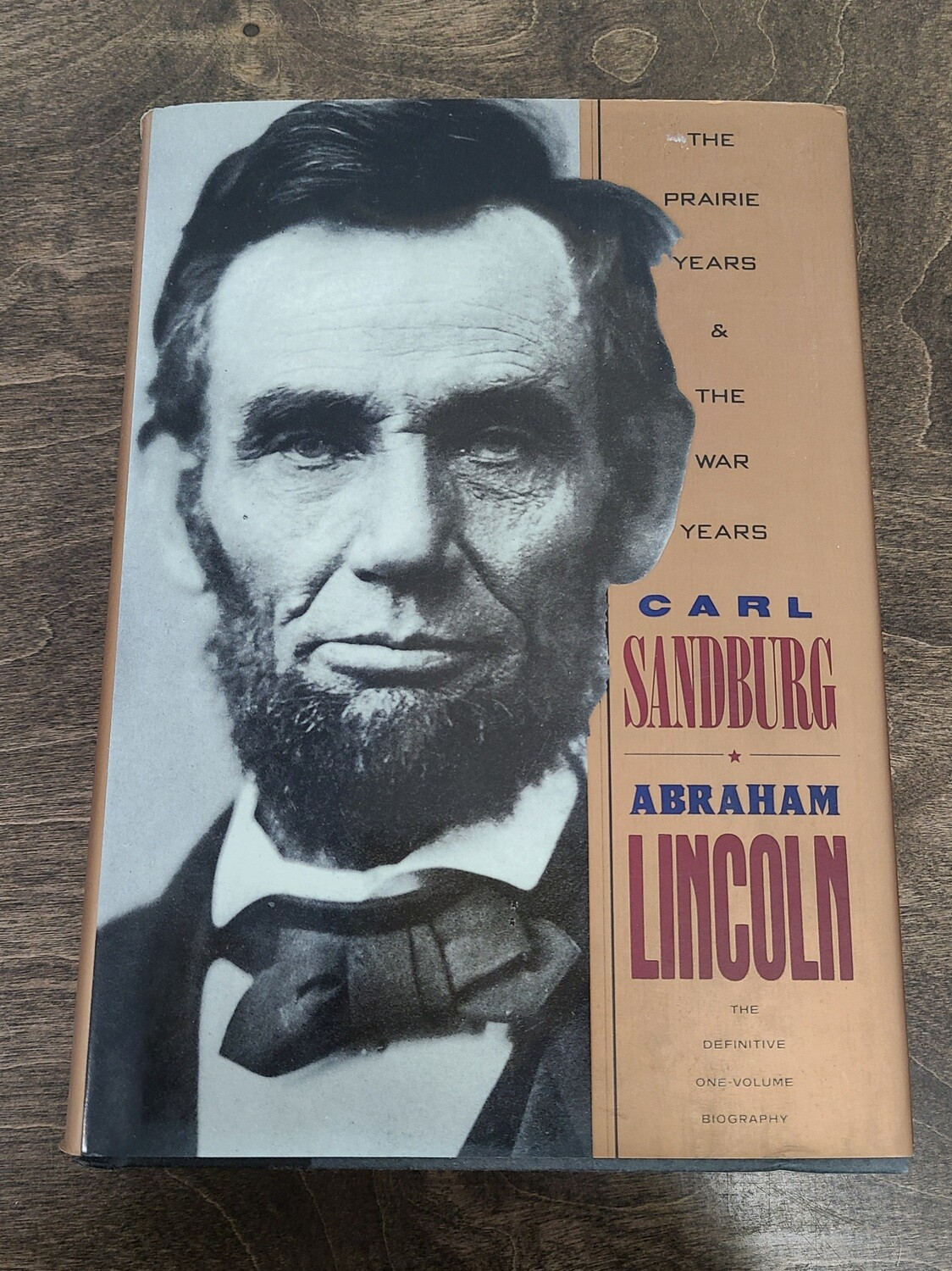Abraham Lincoln: The Prairie Years and The War Years by Carl Sandburg