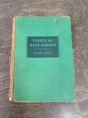 Valley of Wild Horses by Zane Grey