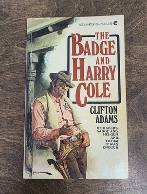 The Badge and Harry Cole by Clifton Adams