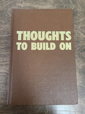 Thoughts to Build On by M. R. Kopmeyer