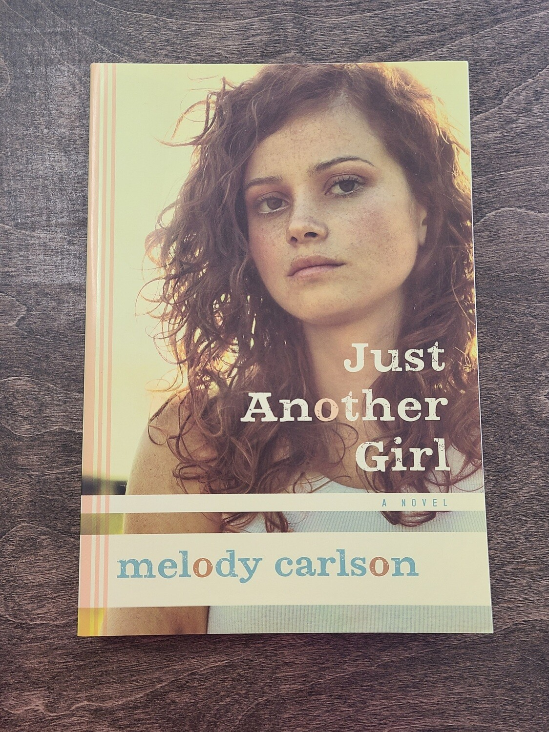 Just Another Girl by Melody Carlson