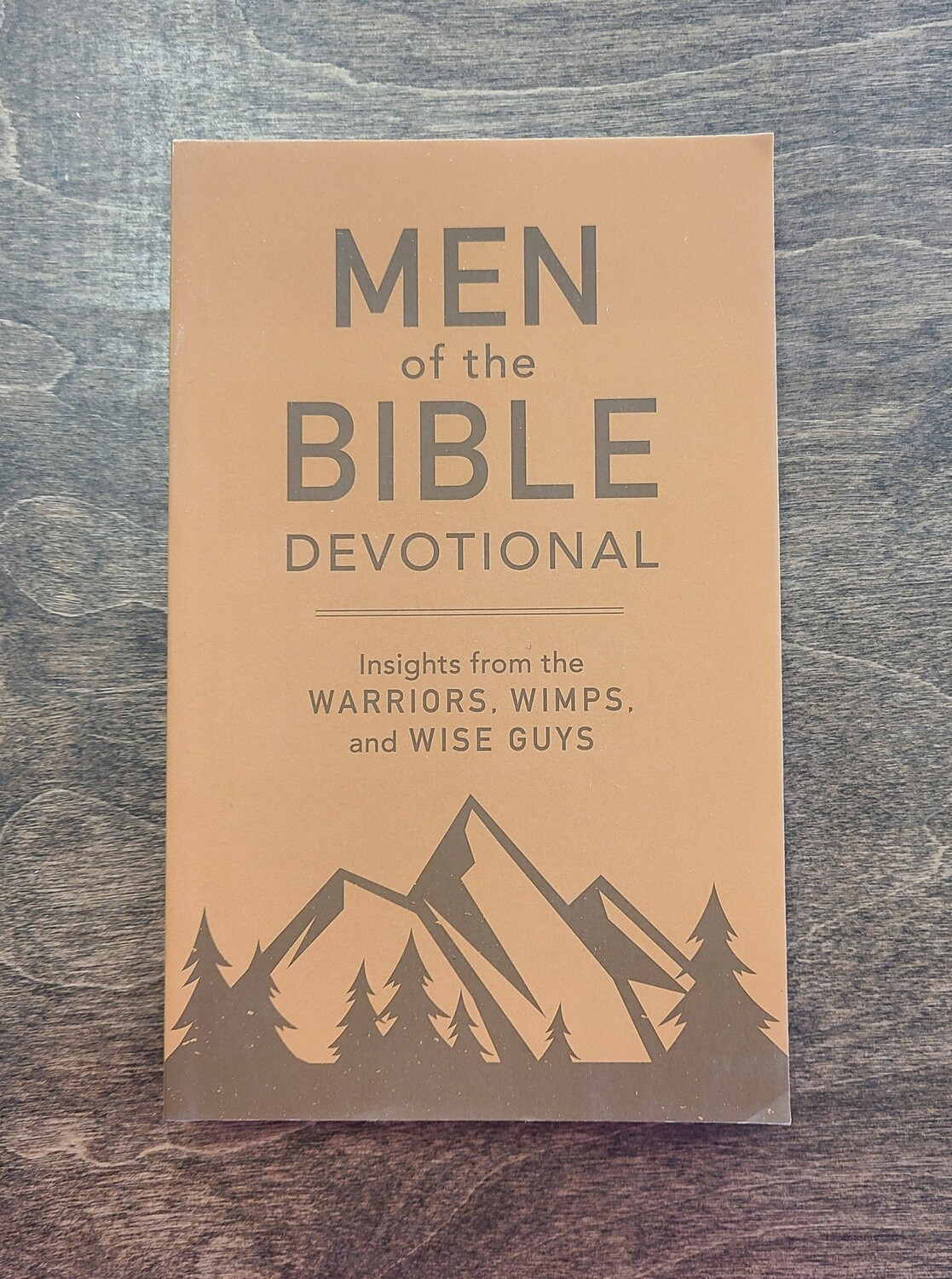 Men of the Bible Devotional: Insights from the Warriors, Wimps, and Wise Guys by Barbour Publising, Inc.