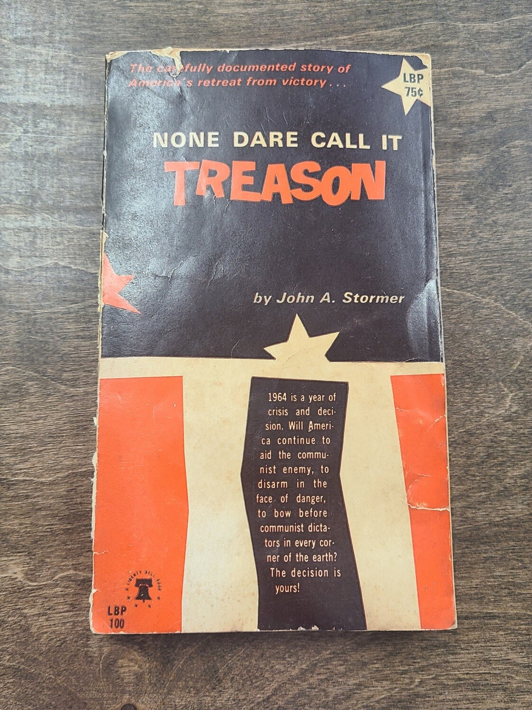 None Dare Call It Treason by John A. Stormer