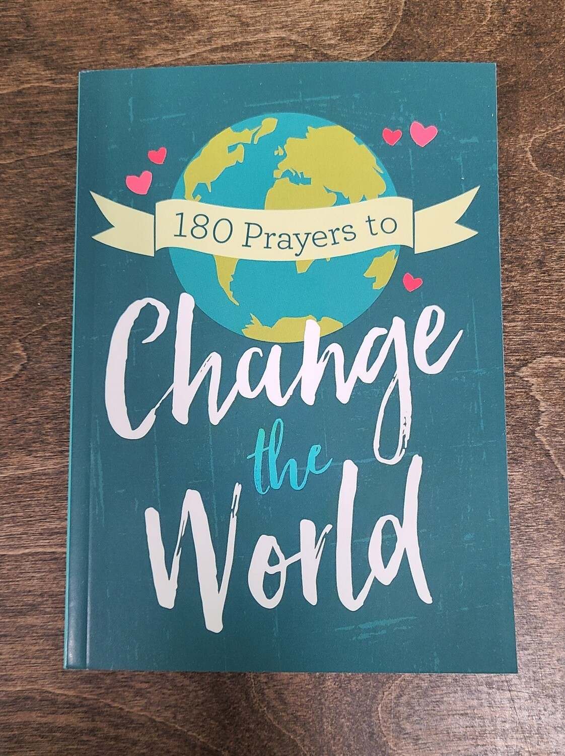 180 Prayers to Change the World by Janice Thompson