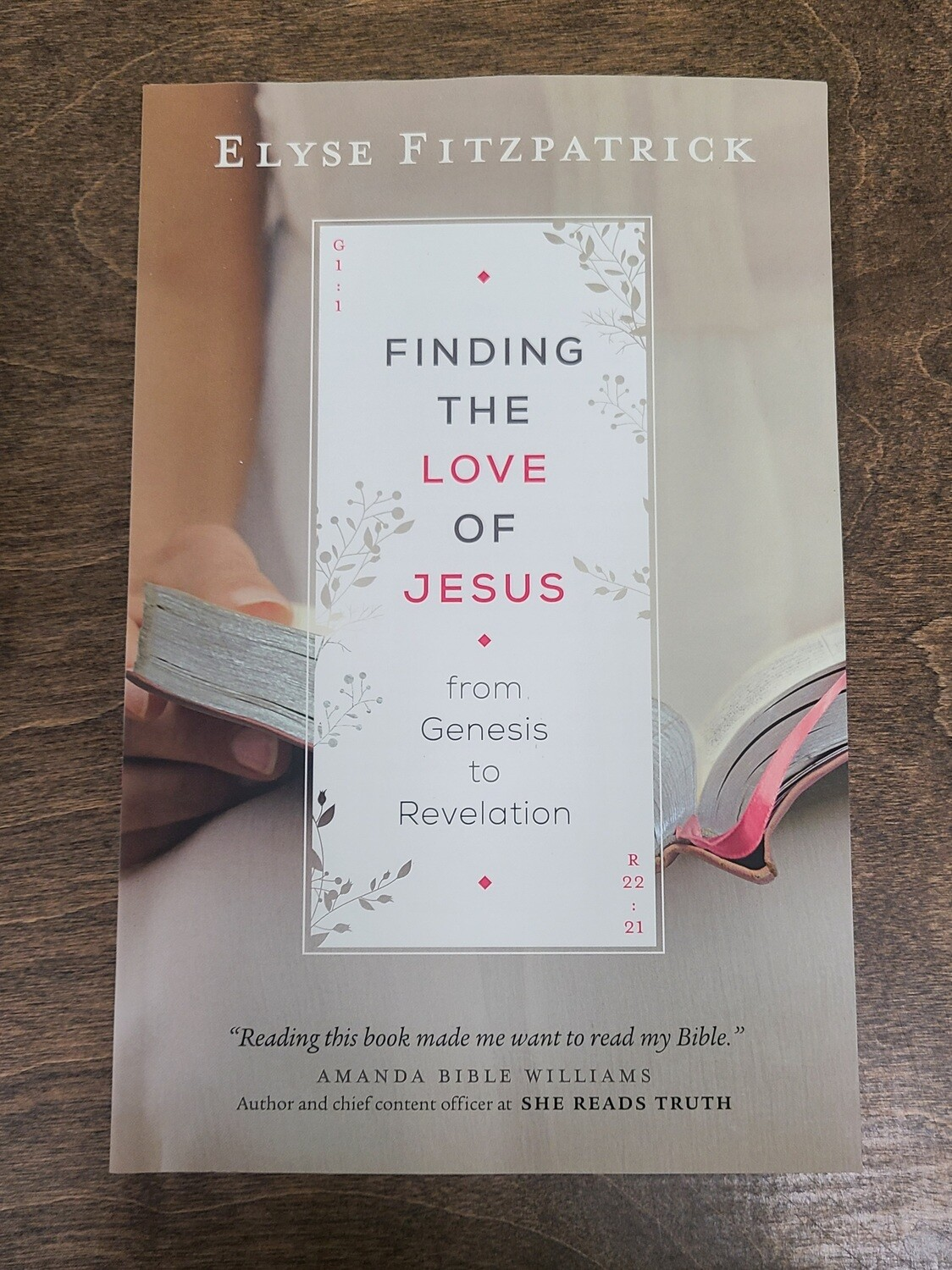 Finding the Love of Jesus from Genesis to Revelation by Elyse Fitzpatrick
