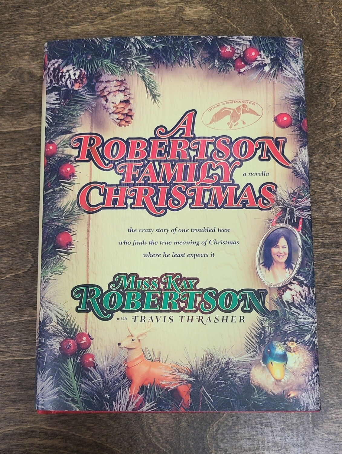 A Robertson Family Christmas by Miss Kay Robertson with Travis Thrasher