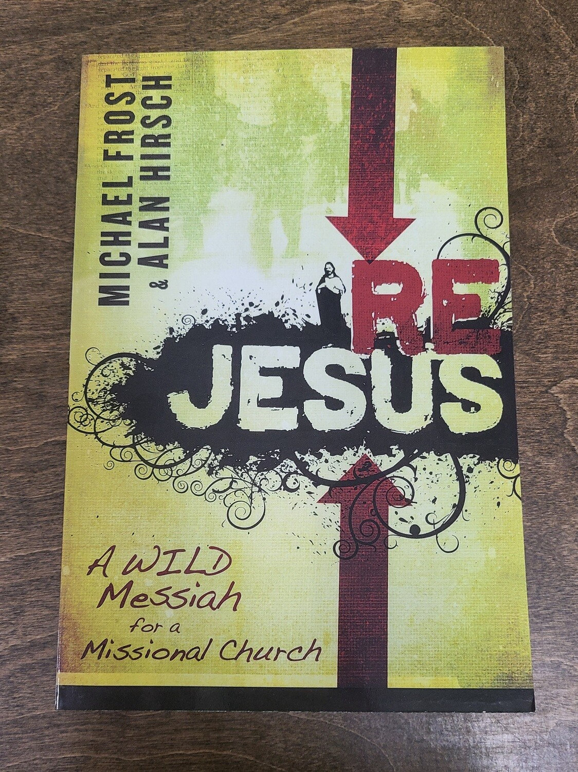 ReJesus: A Wild Messiah for a Missional Church by Michael Frost and Alan Hirsch