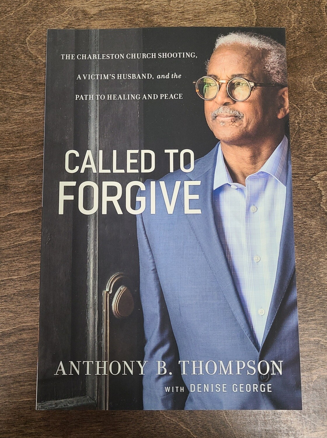 Called to Forgive by Anthony B. Thompson with Denise George